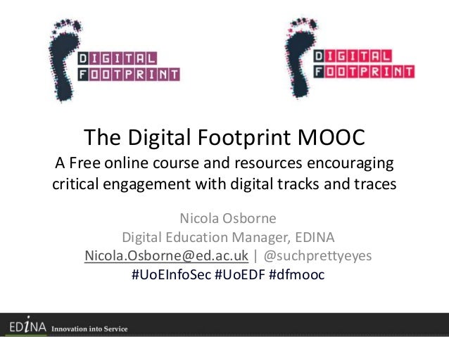 The Digital Footprint MOOC A Free online course and resources encouraging critical engagement with digital tracks and trac...