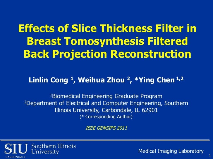 Effects of Slice Thickness Filter in Breast Tomosynthesis Filtered Back Projection Reconstruction  Linlin Cong 1, Weihua Z...