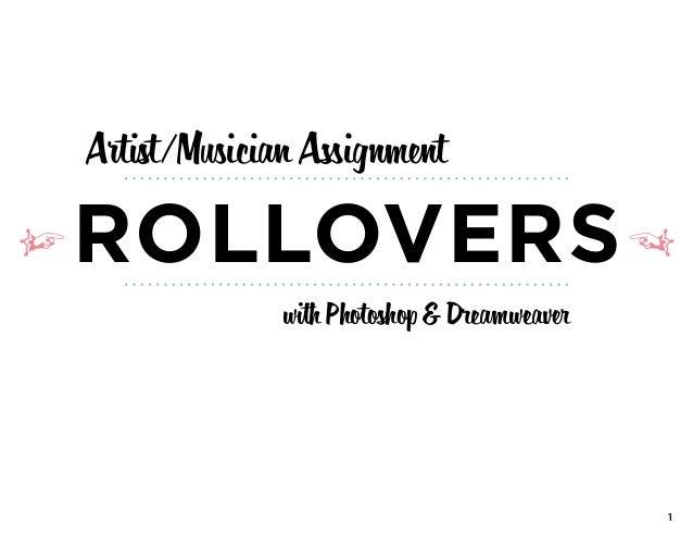 Artist/Musician AssignmentRollovers              with Photoshop & Dreamweaver                                             1