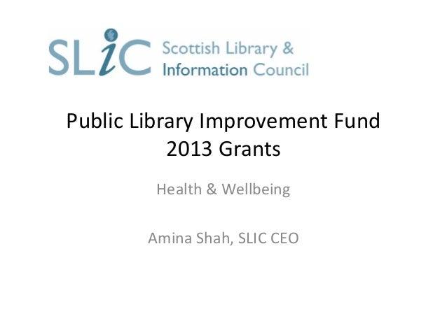 PublicLibraryImprovementFund 2013Grants Health&Wellbeing AminaShah,SLICCEO