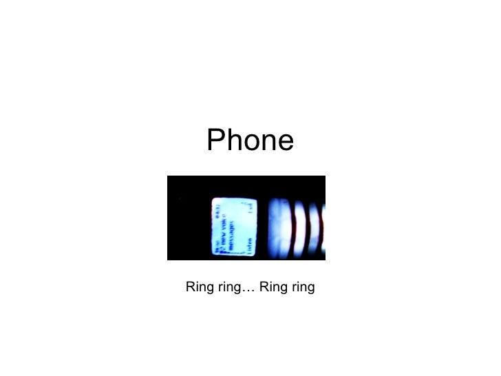 Phone Ring ring… Ring ring