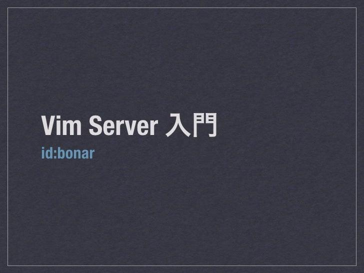 Vim Server id:bonar