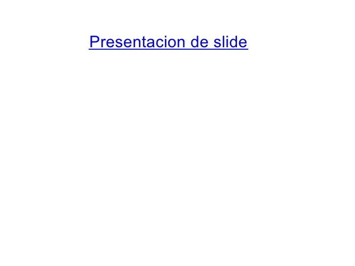 Presentacion de slide