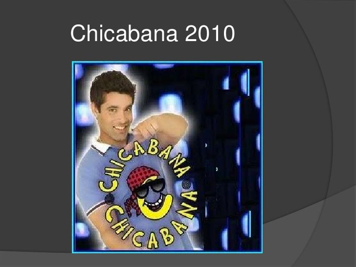 Chicabana 2010<br />
