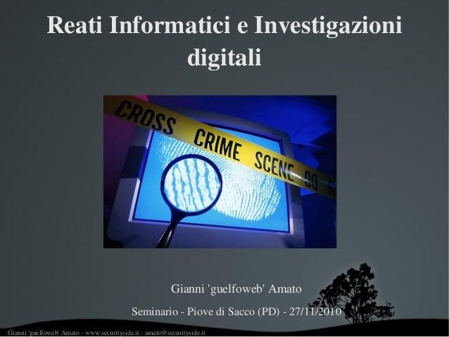Gianni'guelfoweb'Amatowww.securityside.itamato@securityside.it ReatiInformaticieInvestigazioni digitali Giann...