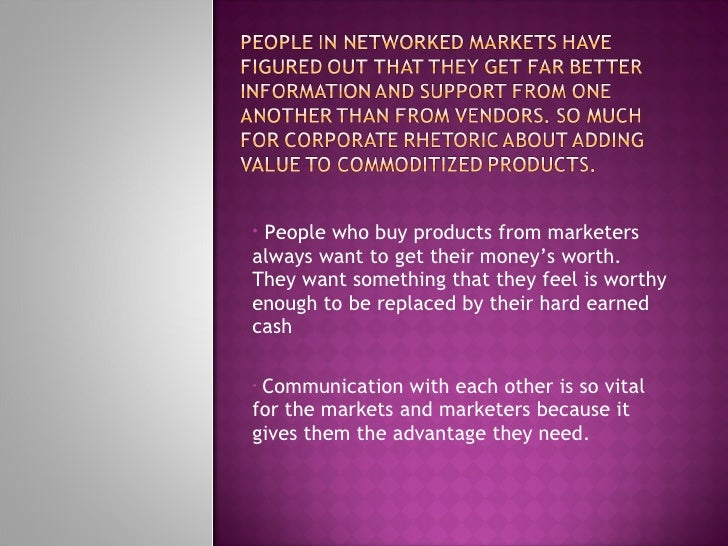 <ul><li>People who buy products from marketers always want to get their money's worth. They want something that they feel ...