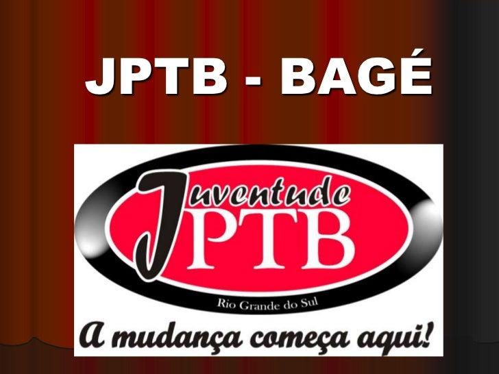 JPTB - BAGÉ