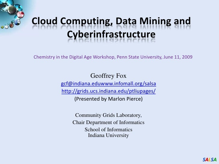 Cloud Computing, Data Mining and Cyberinfrastructure<br />Chemistry in the Digital Age Workshop, Penn State University, Ju...