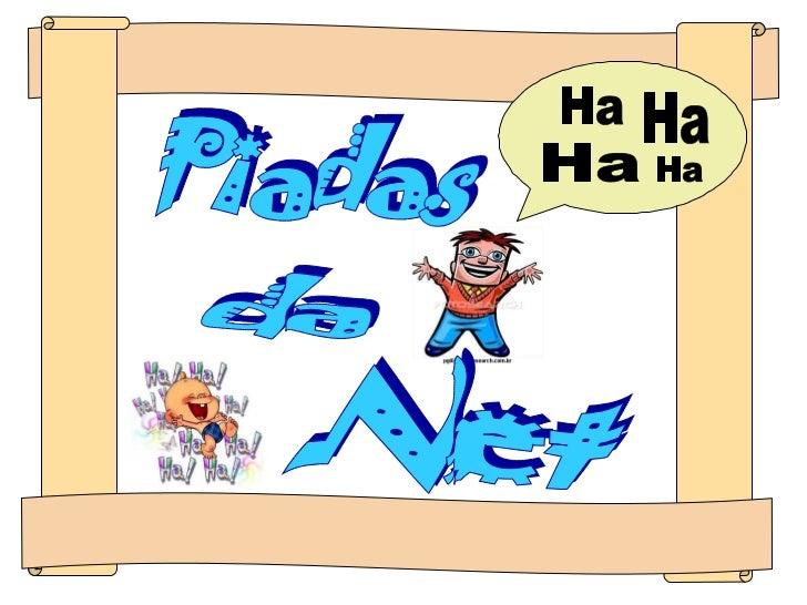 Ha Ha Ha Ha Piadas da Net