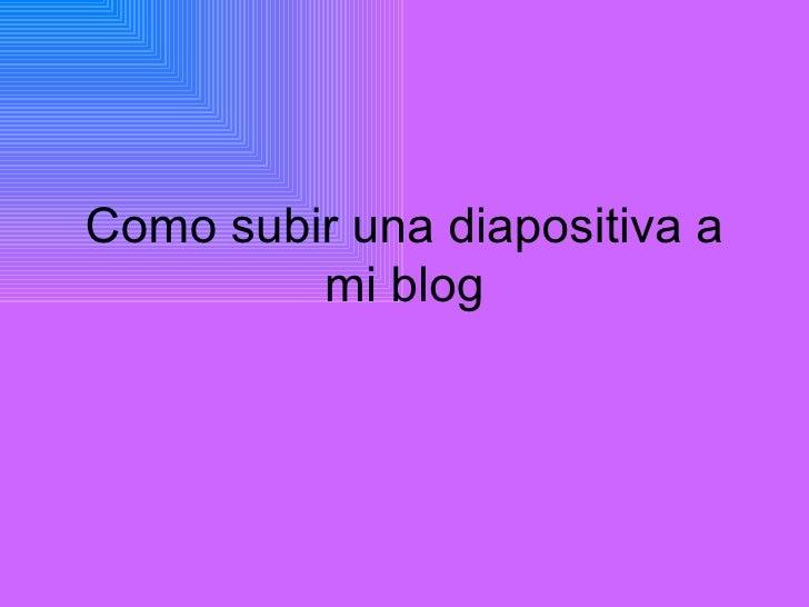 Como subir una diapositiva a mi blog