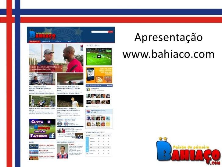 Apresentaçãowww.bahiaco.com
