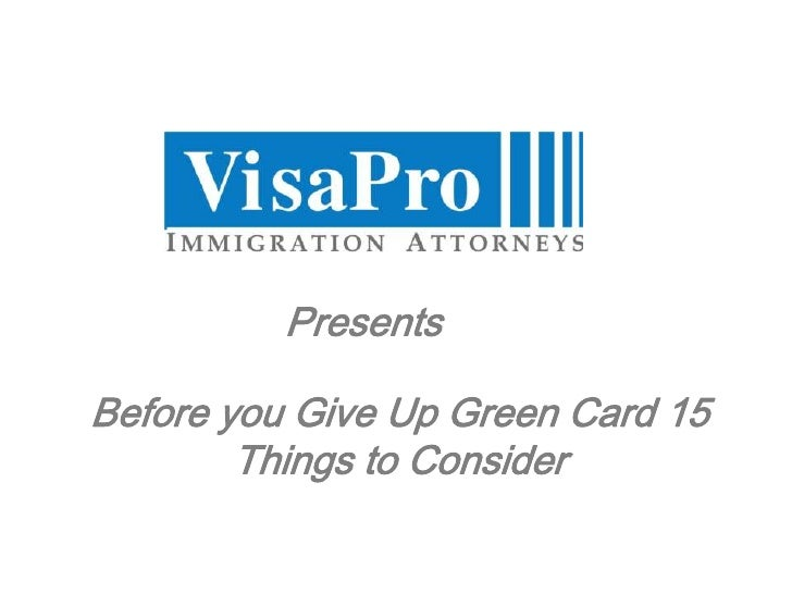 Before you Give Up Green Card 15 Things to Consider
