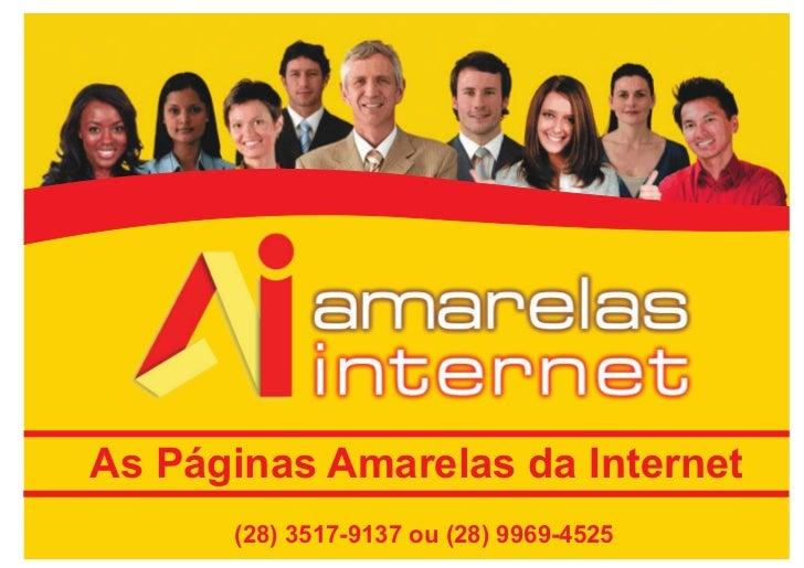 As Páginas Amarelas da Internet      (28) 3517-9137 ou (28) 9969-4525