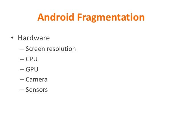 Screen Fragmentation   … and many more …