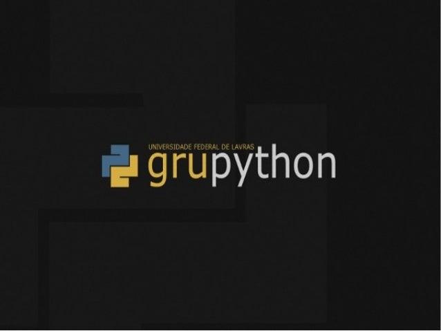 GRUPYTHON UFLA2012/2Cássio Botaro10 de dezembro de 2012