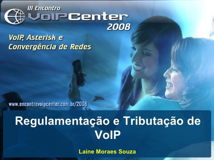 Laine Moraes Souza Regulamentação e Tributação de VoIP