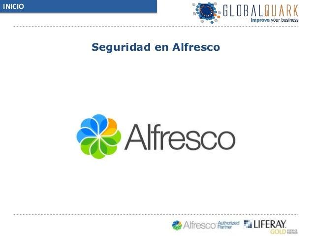 INICIO  Seguridad en Alfresco  Enterprise Content Management