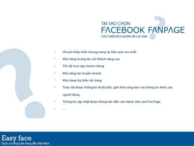 Hãy để Easyface mang hình ảnh doanh nghiệp của bạn tới facebook qua :•Am hiểu tường tận về Facebook Fanpage.•Dịch vụ và ch...