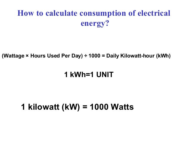 ... 3. How To Calculate Consumption Of Electrical Energy?(