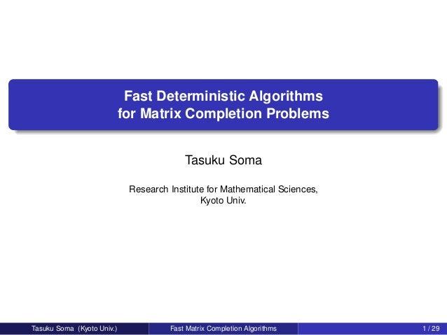 Fast Deterministic Algorithms                            for Matrix Completion Problems                                   ...
