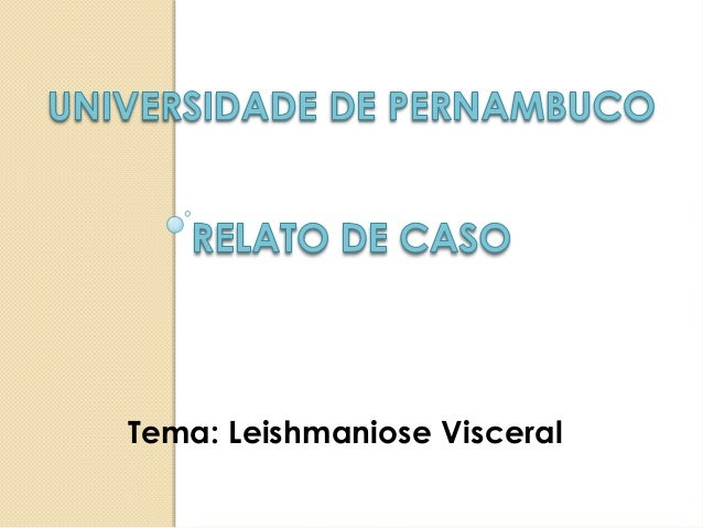 Tema: Leishmaniose Visceral