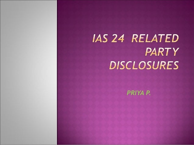 as 24 related party disclosure Accounting standard- 18 - related party  accounting standard- 18 - related party  2013 deals with the disclosure of interest and related party transactions.