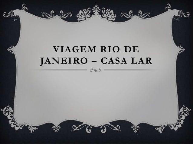 VIAGEM RIO DE JANEIRO – CASA LAR
