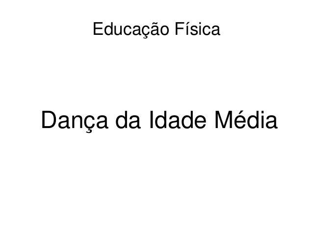 EducaçãoFísica DançadaIdadeMédia
