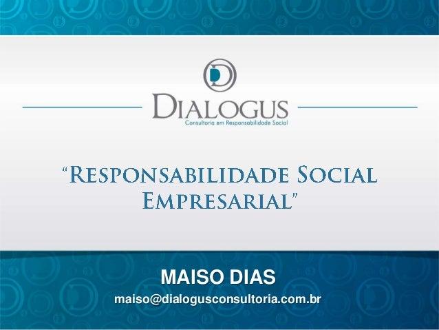 MAISO DIAS maiso@dialogusconsultoria.com.br