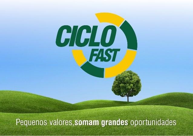 Ciclofast - Pequenos valores somam grandes oportunidades