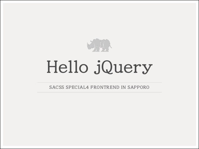 Hello jQuery SACSS SPECIAL4 FRONTREND IN SAPPORO