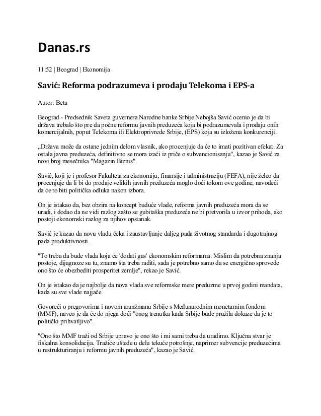 Danas.rs 11:52 | Beograd | Ekonomija  Savić: Reforma podrazumeva i prodaju Telekoma i EPS-a Autor: Beta Beograd - Predsedn...