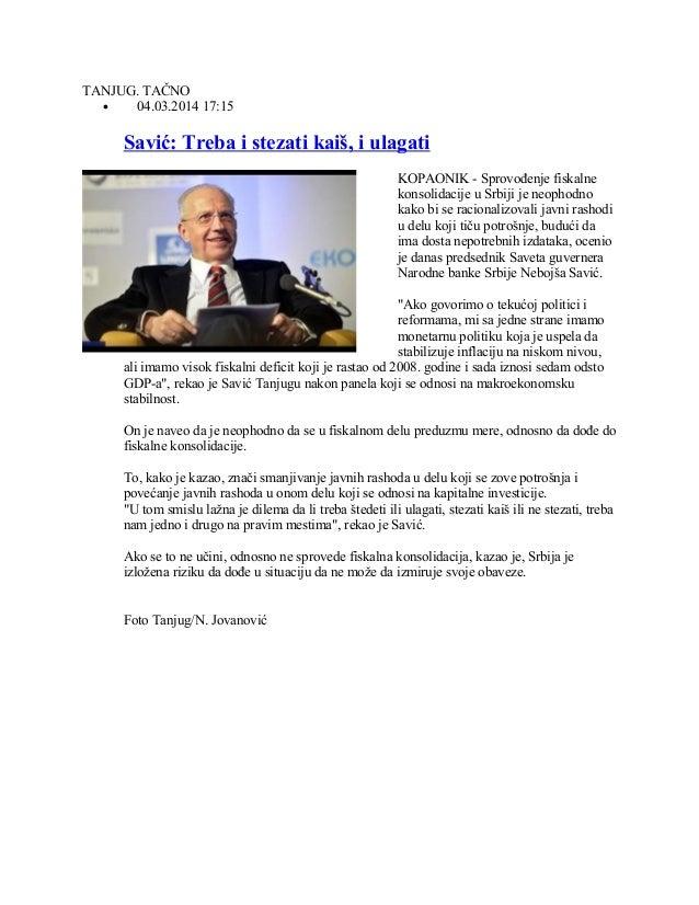 TANJUG. TAČNO • 04.03.2014 17:15  Savić: Treba i stezati kaiš, i ulagati KOPAONIK - Sprovođenje fiskalne konsolidacije u S...