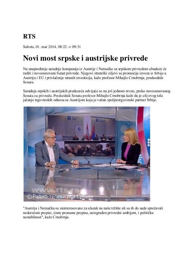 RTS Subota, 01. mar 2014, 08:22 -> 09:31  Novi most srpske i austrijske privrede Na unapređenju saradnje kompanija iz Aust...