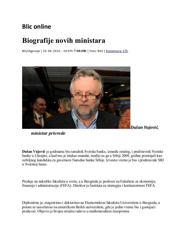 Blic online Biografije novih ministara Blic/Agencije | 25. 04. 2014. - 19:57h 09:29h | Foto: RAS | Komentara: 275 Dušan Vu...
