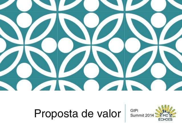 Proposta de valor GIPi Summit 2014