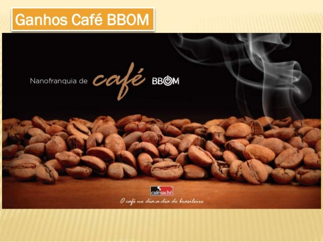Ganhos Café BBOM