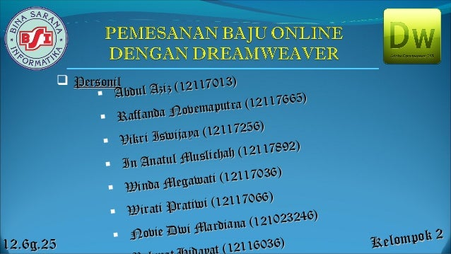 KelompokKelompok 22  PersonilPersonil  Abdul Aziz (12117013) Abdul Aziz (12117013)  Raffanda Novemaputra (12117665) Raf...