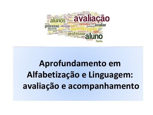 Aprofundamento em Alfabetização e Linguagem: avaliação e acompanhamento