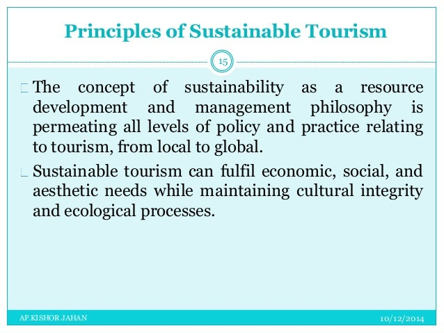 principles of tourism The set of principles presented here are to be considered bearing in mind that the integration of planning at all levels and across all levels is essential.