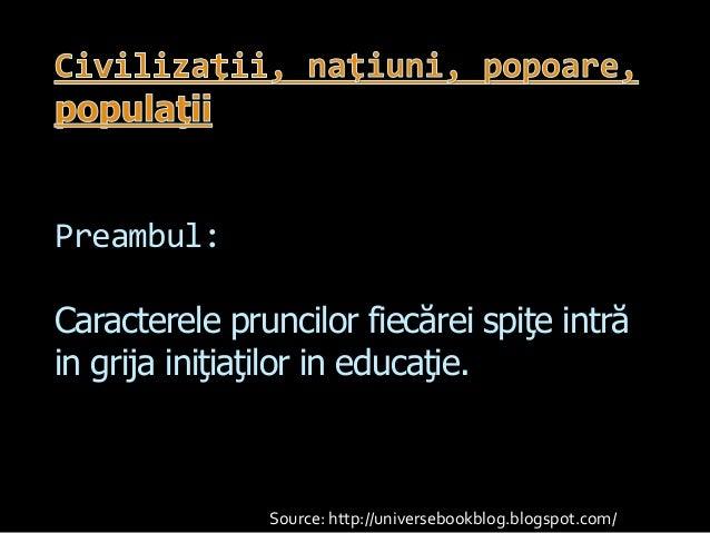 Preambul: Caracterele pruncilor fiecărei spiţe intră in grija iniţiaţilor in educaţie. Source: http://universebookblog.blo...