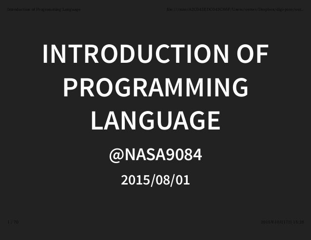 INTRODUCTION OFINTRODUCTION OF PROGRAMMINGPROGRAMMING LANGUAGELANGUAGE @NASA9084@NASA9084 2015/08/012015/08/01 Introductio...
