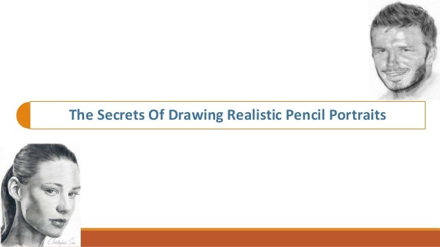 The Secrets Of Drawing Realistic Pencil Portraits
