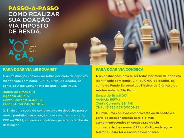 2.Envieumacópiadocomprovantededepósitoparao e-mailpaulo@vocacao.org.brcom seusdados-nome, CPFouCNPJ,endereçoetelefone-para...