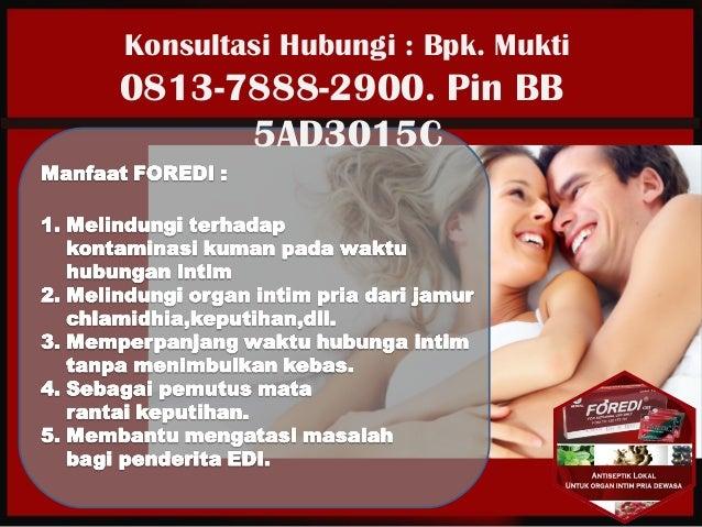 Konsultasi Hubungi : Bpk. Mukti 0813-7888-2900. Pin BB 5AD3015C