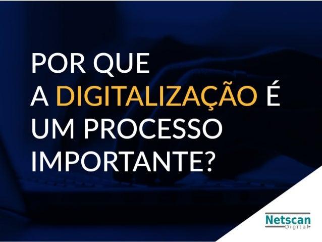 Por que a digitalização é um processo importante?