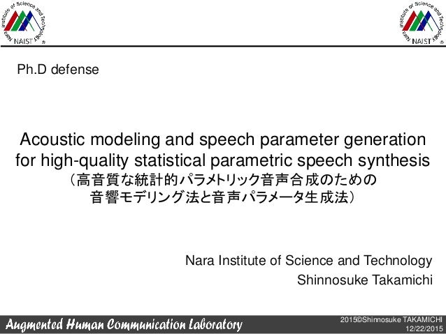 2015©Shinnosuke TAKAMICHI 12/22/2015 Acoustic modeling and speech parameter generation for high-quality statistical parame...