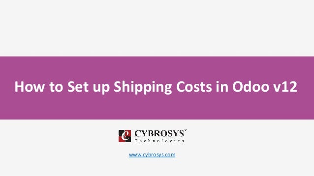 How to Set up Shipping Costs in Odoo v12 www.cybrosys.com