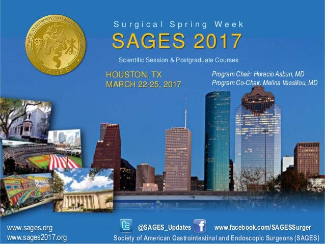 S u r g i c a l S p r i n g W e e k SAGES 2017 www.sages.org www.sages2017.org Society of American Gastrointestinal and En...