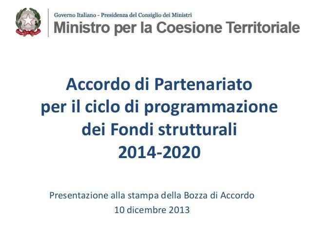 Accordo di Partenariato per il ciclo di programmazione dei Fondi strutturali 2014-2020 Presentazione alla stampa della Boz...